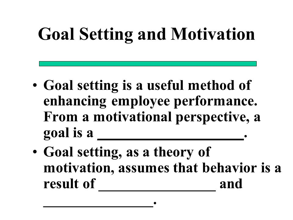 Goal Setting and Motivation