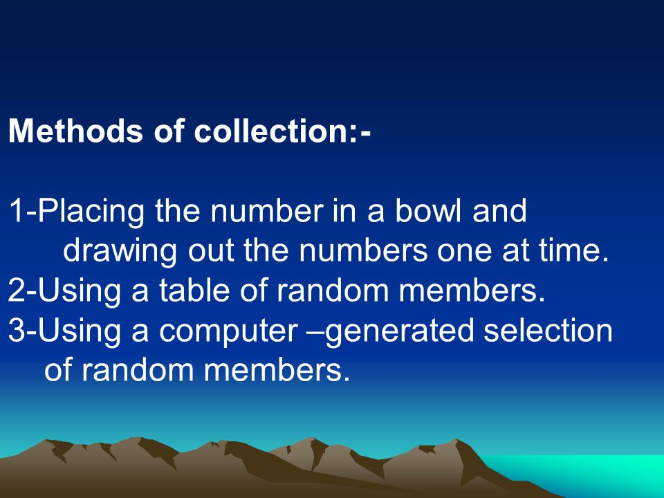 Methods of collection:-