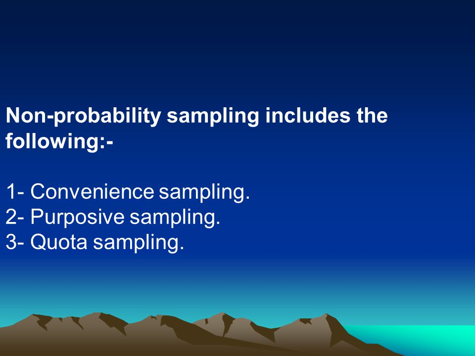 Non-probability sampling includes the following:-