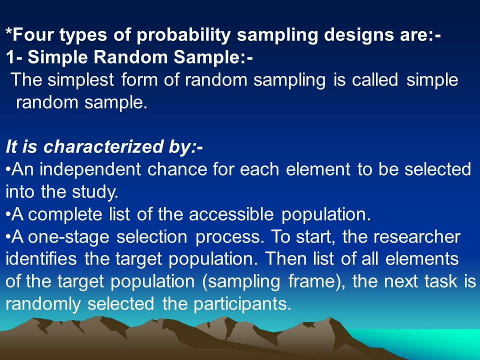 *Four types of probability sampling designs are:-