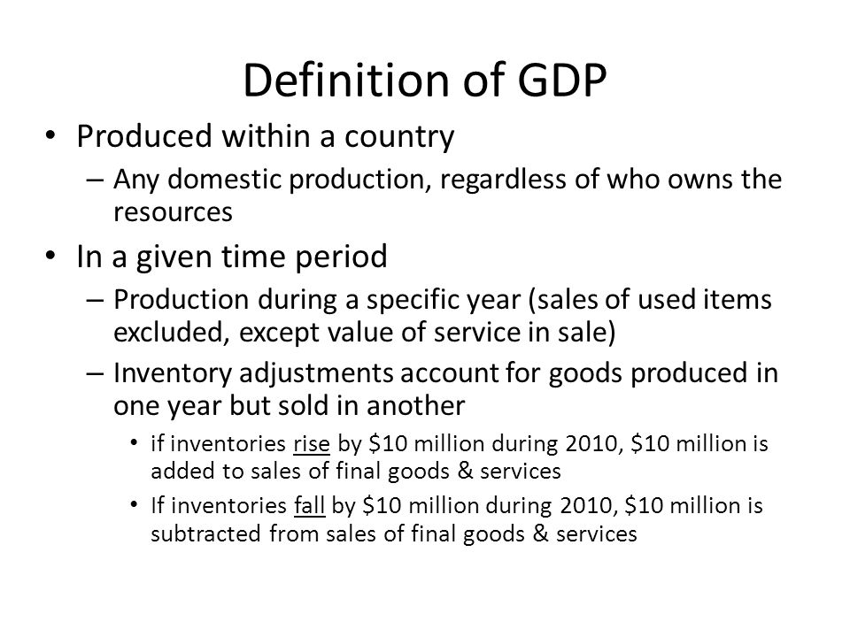 Definition of GDP Produced within a country In a given time period