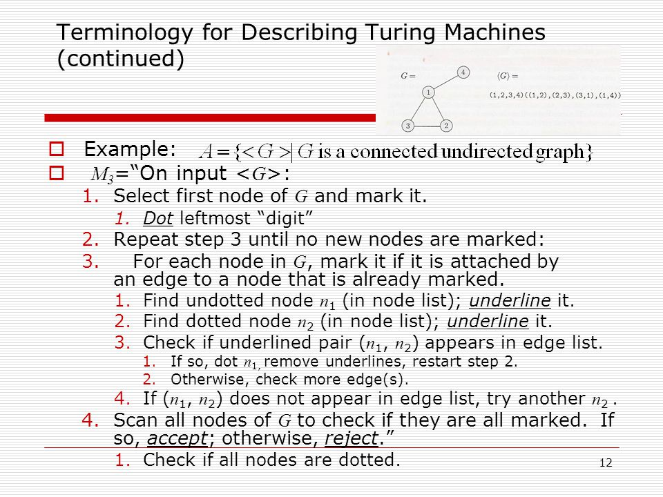 Terminology for Describing Turing Machines (continued)