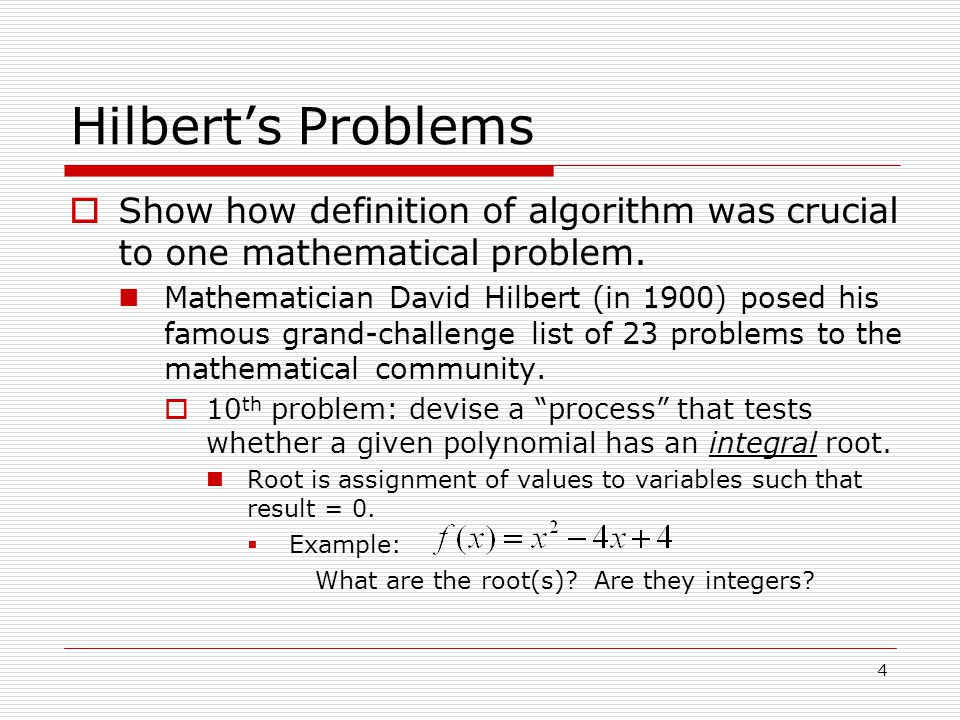 Hilbert's Problems Show how definition of algorithm was crucial to one mathematical problem.