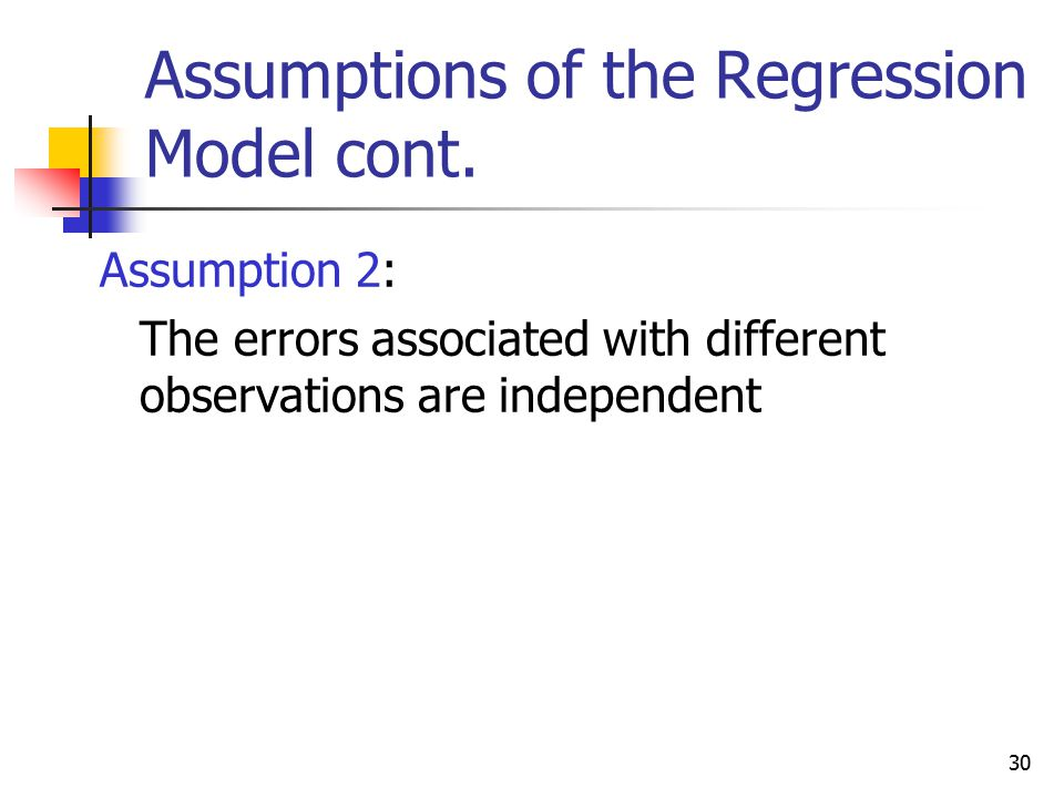 Assumptions of the Regression Model cont.