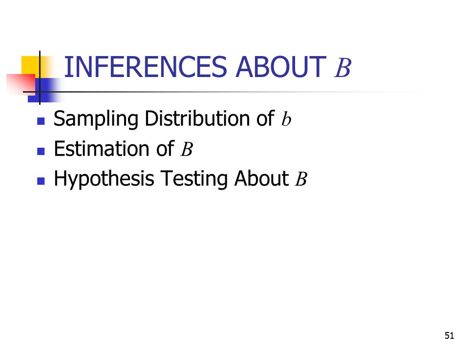INFERENCES ABOUT B Sampling Distribution of b Estimation of B