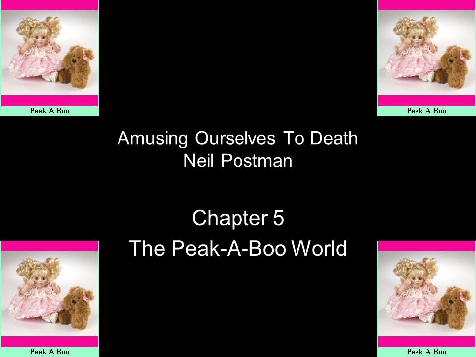 amusing ourselves to death chapter summaries