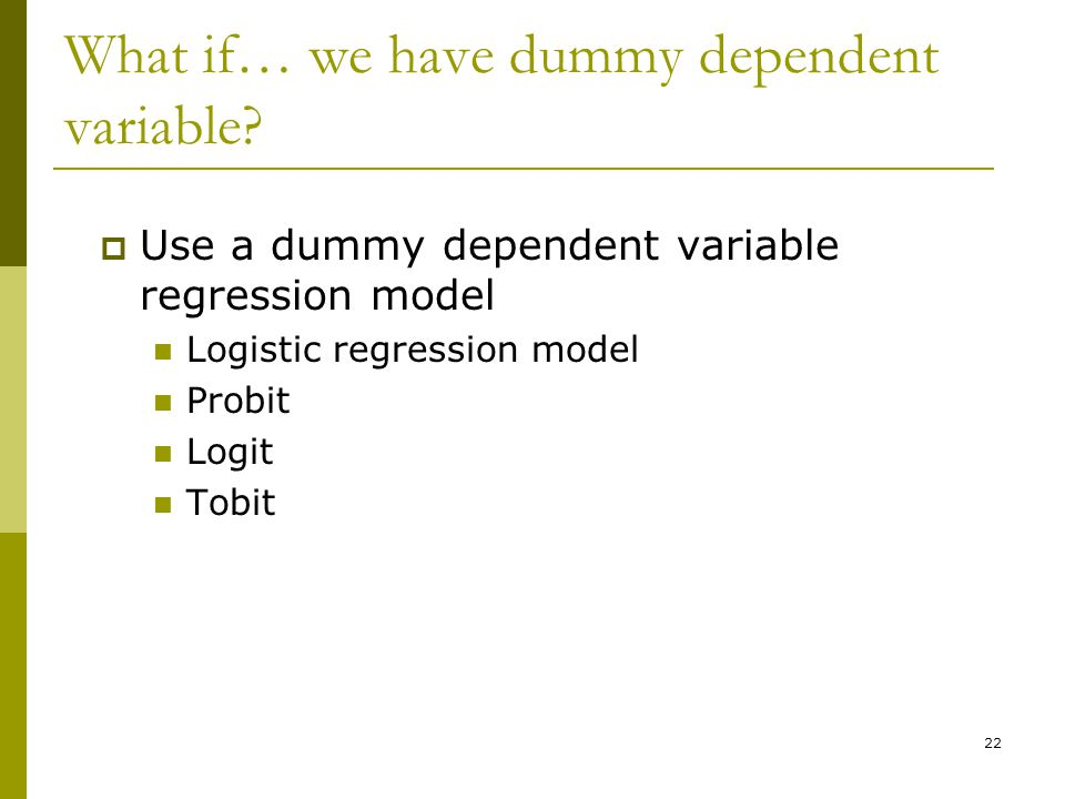 What if… we have dummy dependent variable