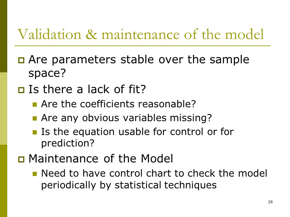 Validation & maintenance of the model