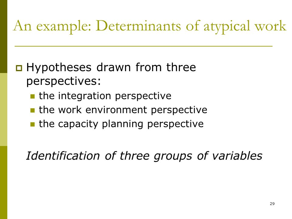 An example: Determinants of atypical work