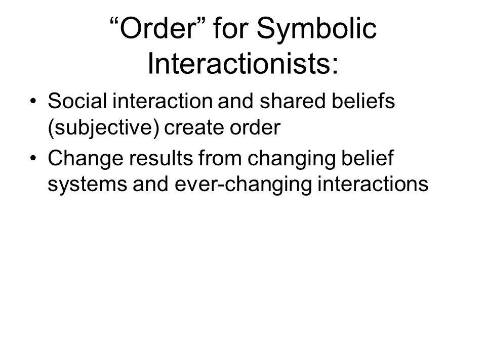 Order for Symbolic Interactionists: