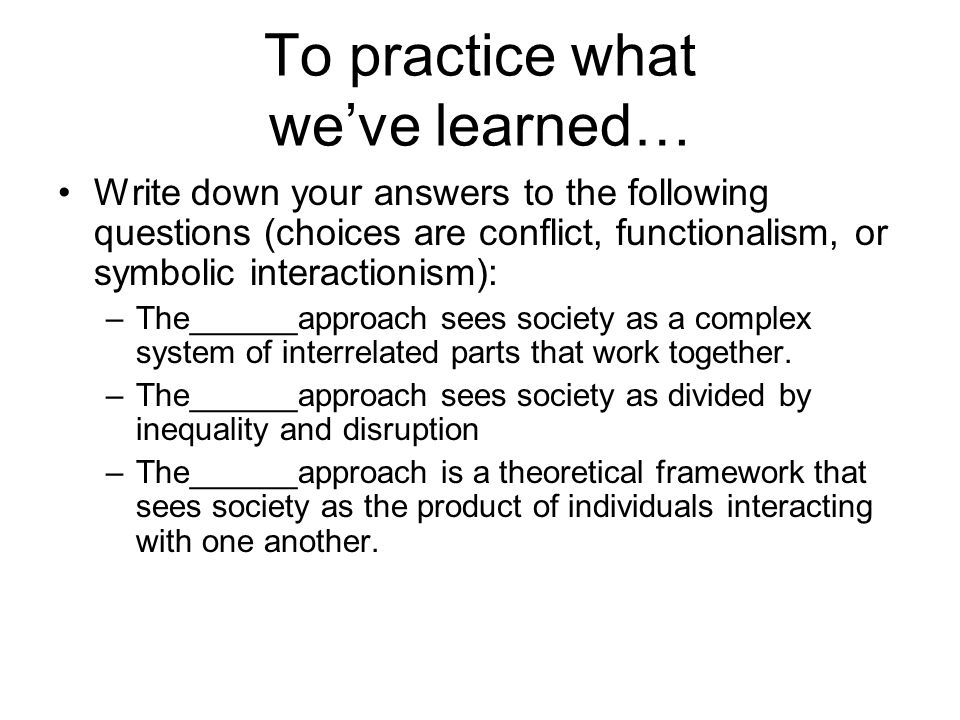 To practice what we've learned…