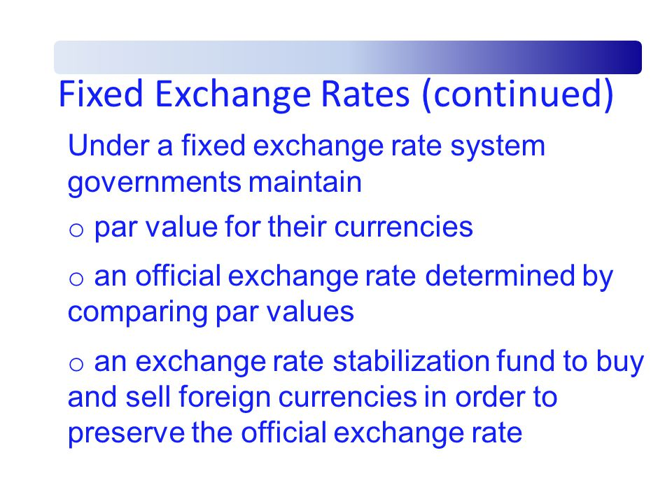 Fixed Exchange Rates Continued