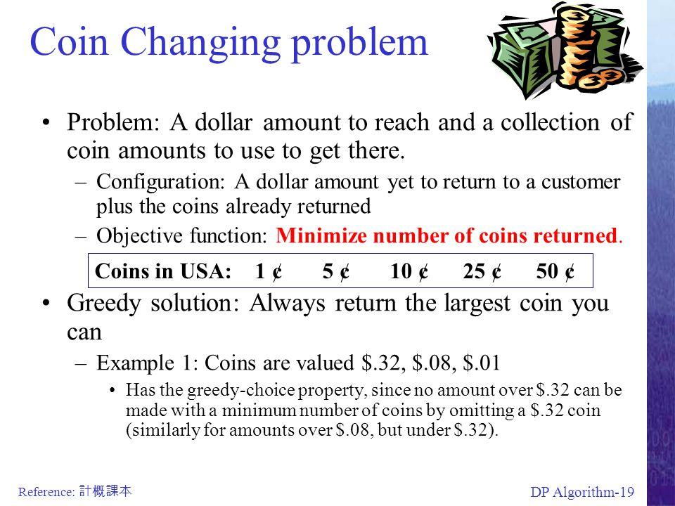 補充– More Algorithms Greedy Algorithm, Dynamic Programming