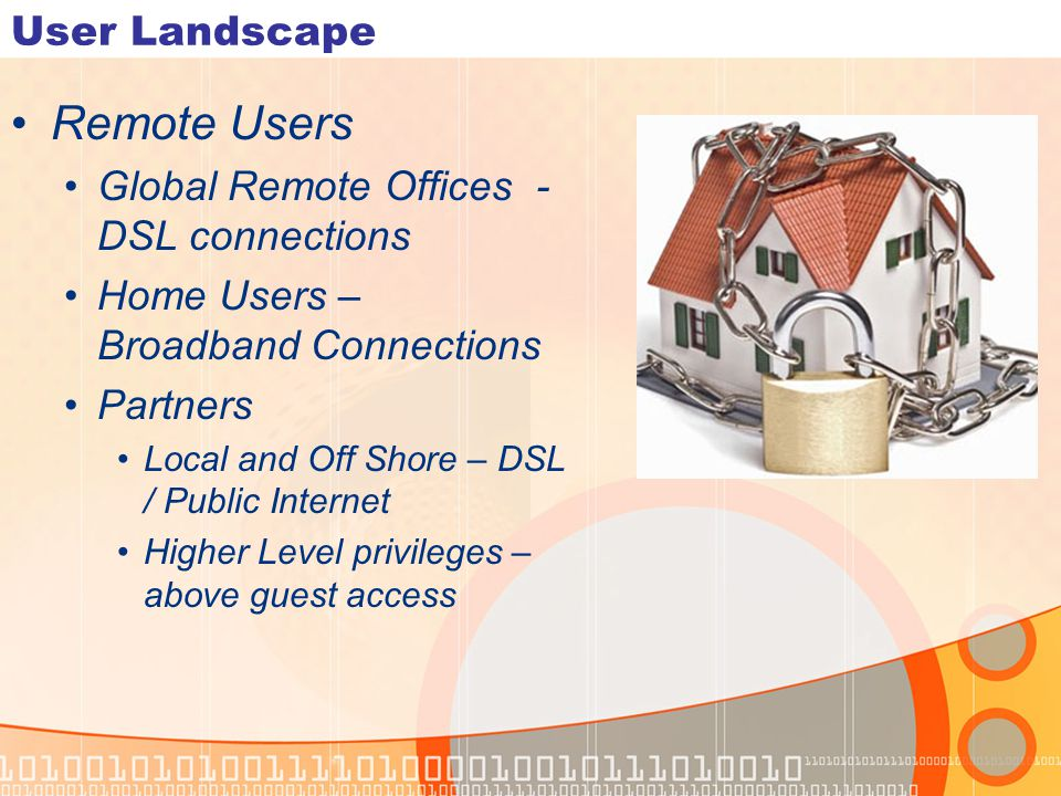 Remote Users User Landscape Global Remote Offices - DSL connections
