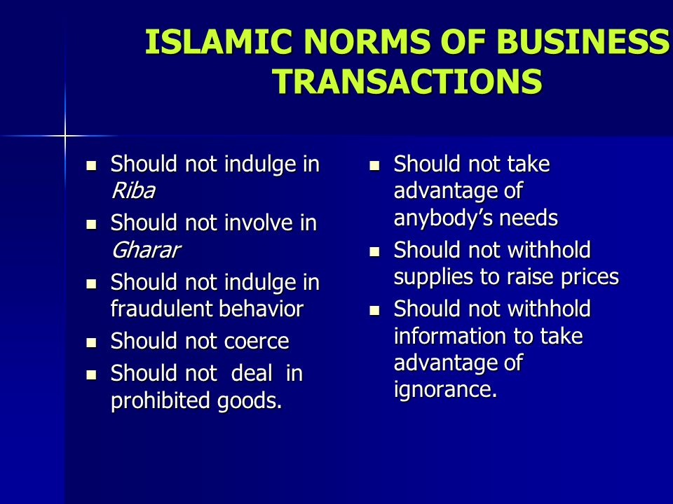 ISLAMIC NORMS OF BUSINESS TRANSACTIONS