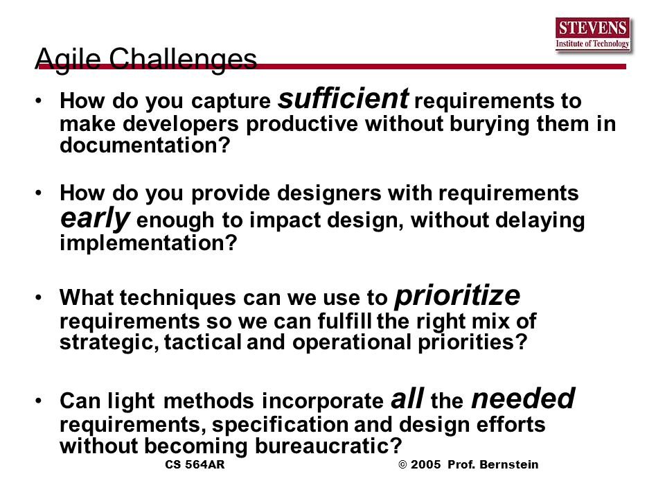 Agile Challenges How do you capture sufficient requirements to make developers productive without burying them in documentation