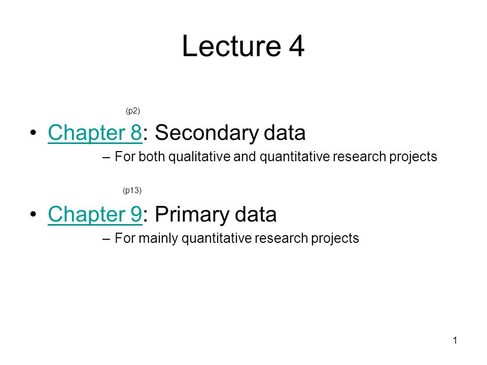 Lecture 4 Chapter 8: Secondary data Chapter 9: Primary data