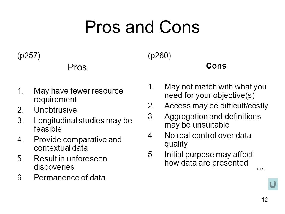 Pros and Cons Pros (p257) May have fewer resource requirement