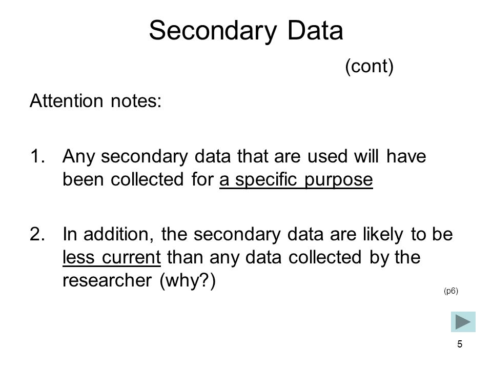 Secondary Data (cont) Attention notes: