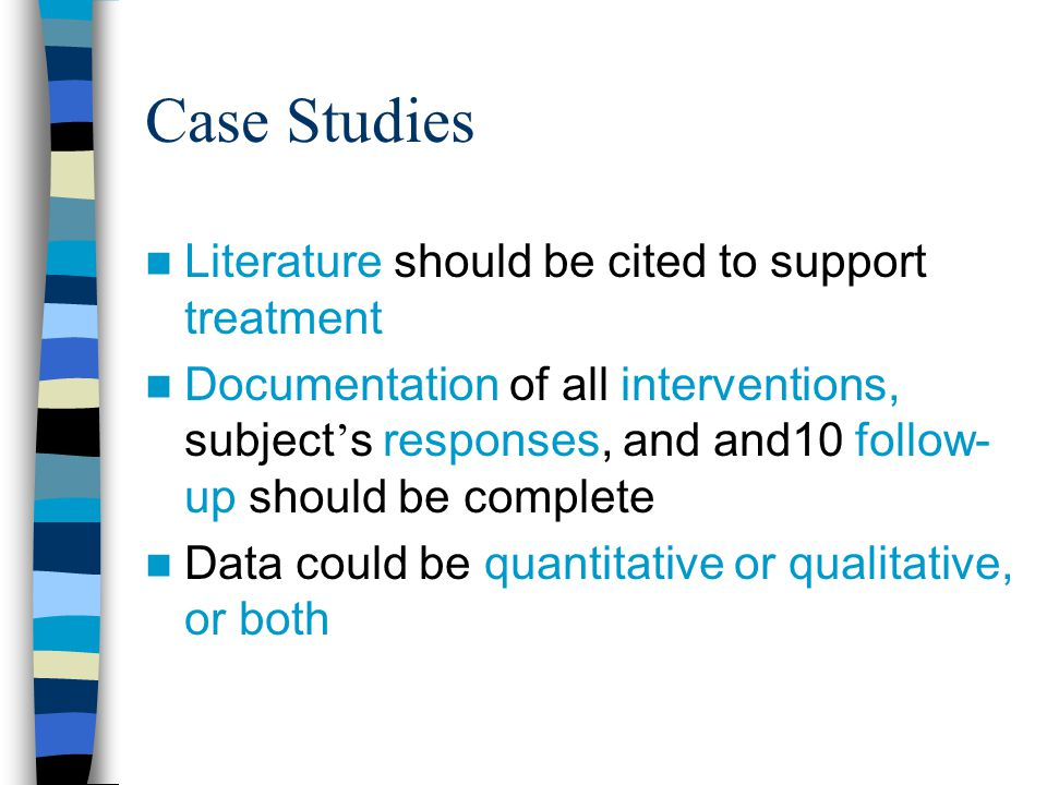 Case Studies Literature should be cited to support treatment
