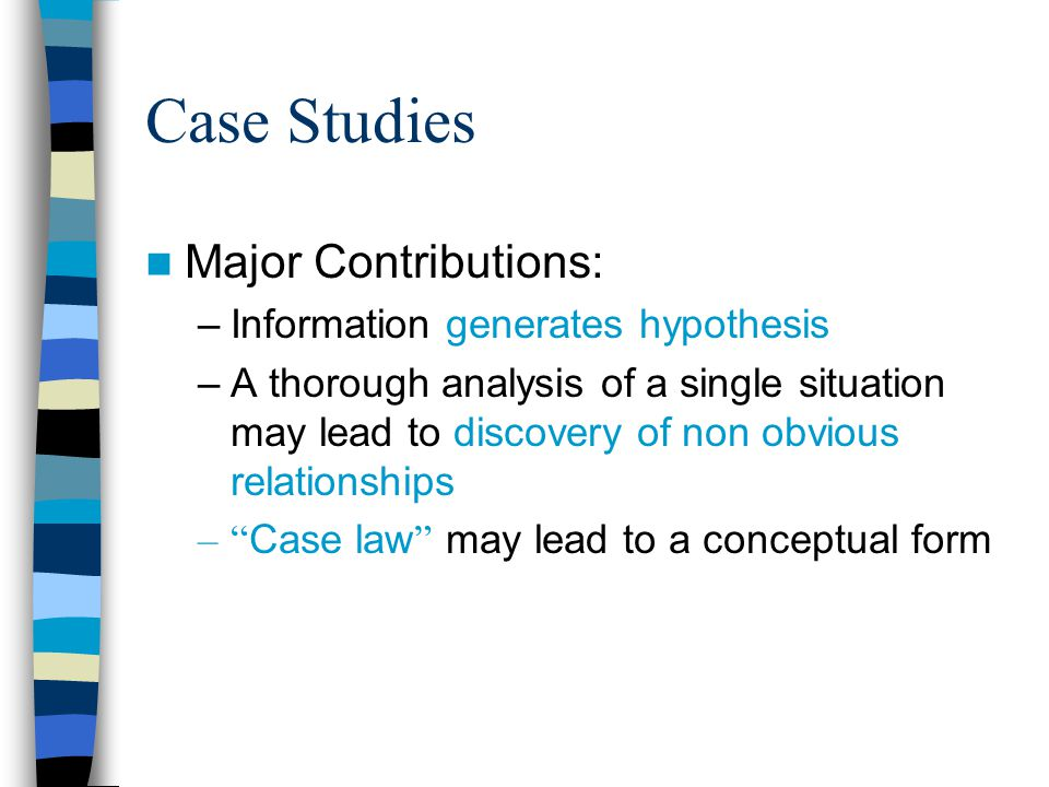 Case Studies Major Contributions: Information generates hypothesis