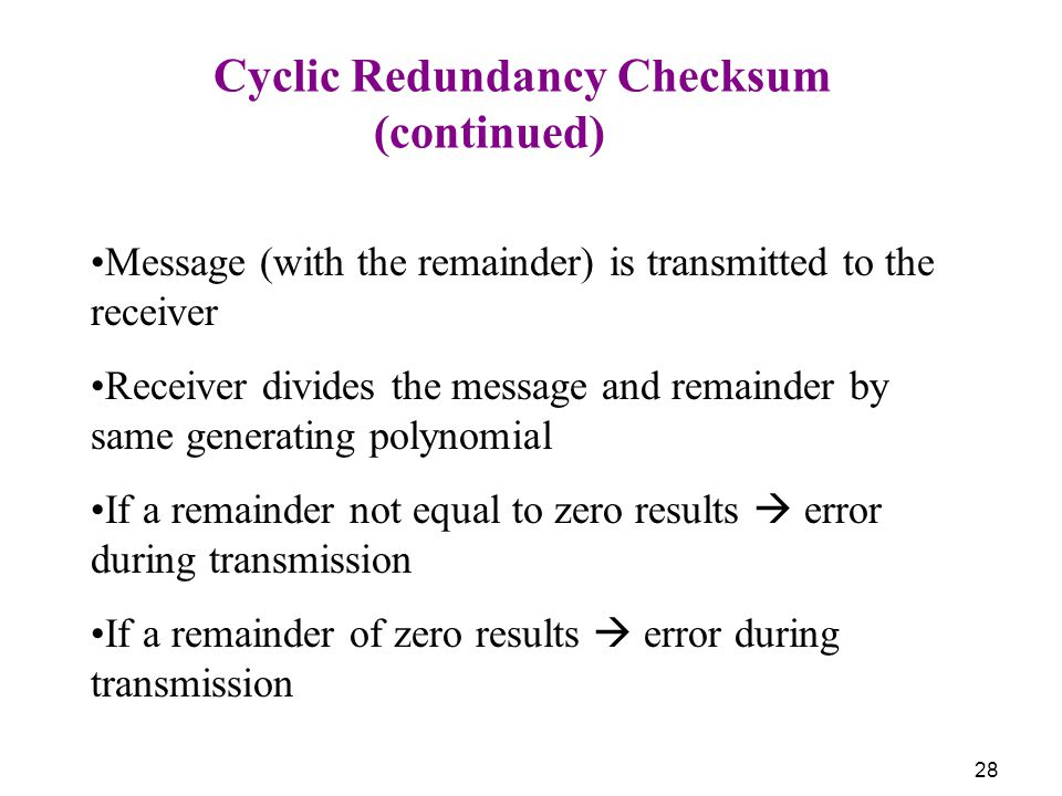 (continued) Cyclic Redundancy Checksum