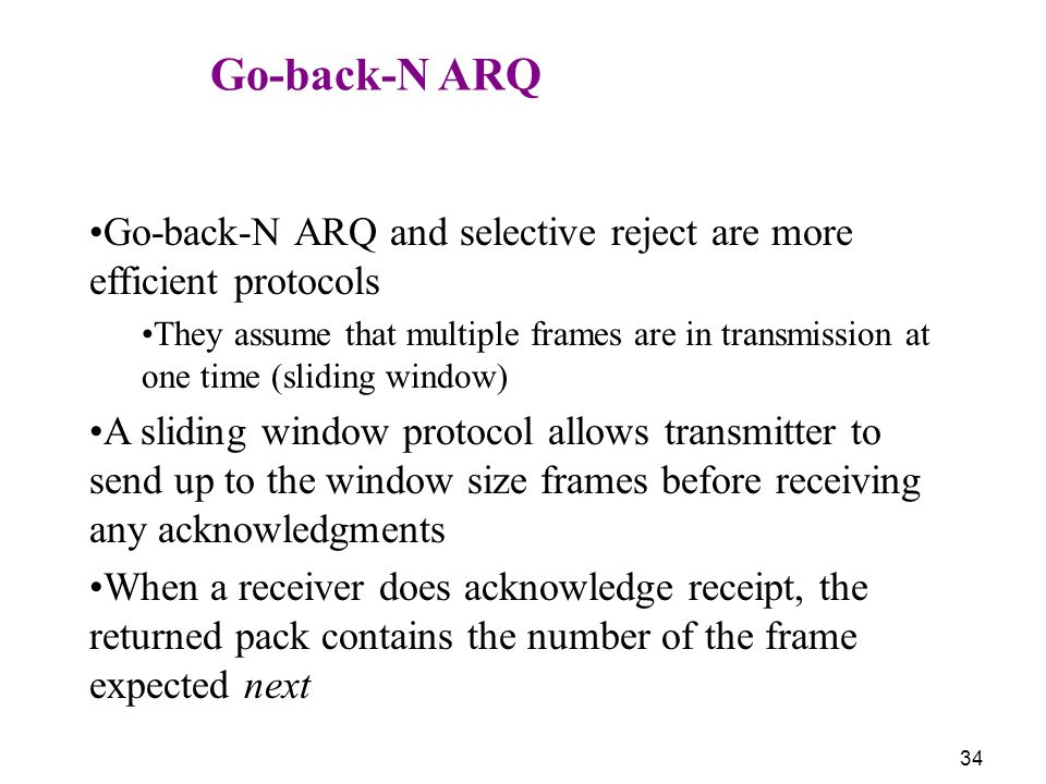 Go-back-N ARQ and selective reject are more efficient protocols