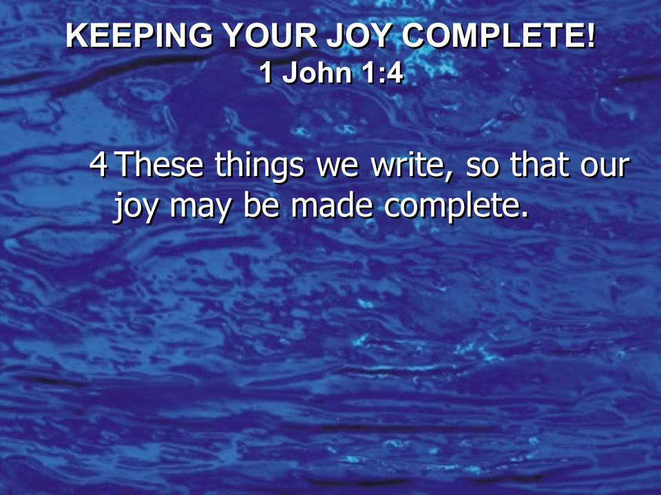 KEEPING YOUR JOY COMPLETE!