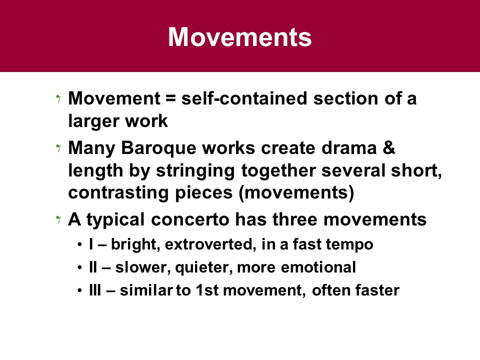 Movements Movement = self-contained section of a larger work