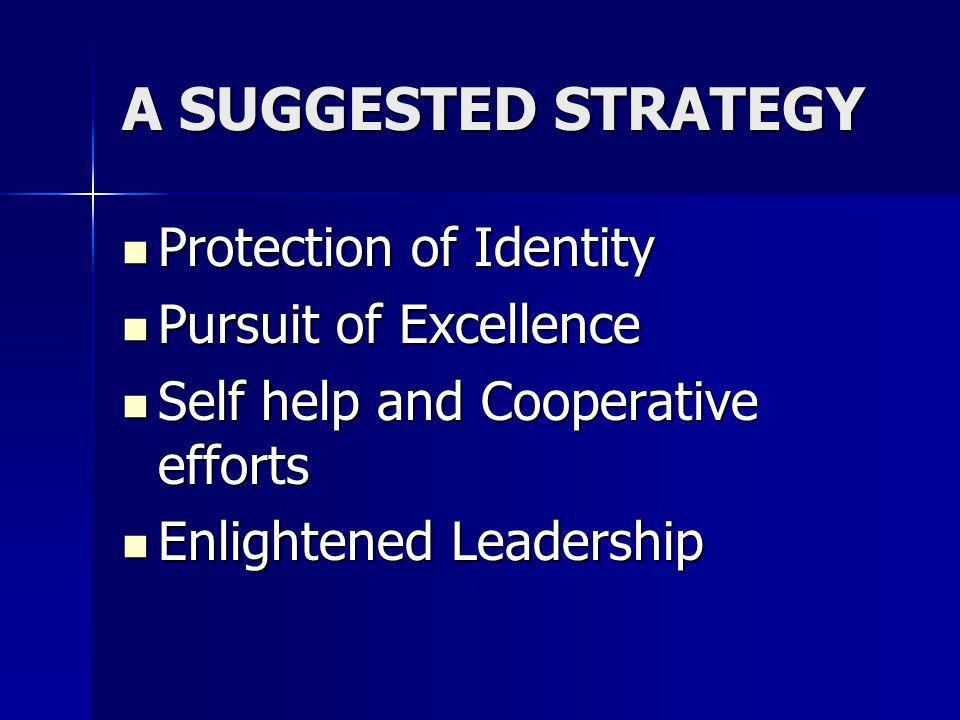 A SUGGESTED STRATEGY Protection of Identity Pursuit of Excellence