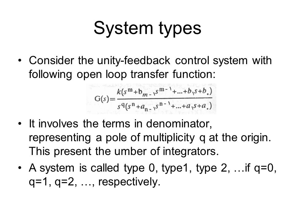 System types Consider the unity-feedback control system with following open loop transfer function: