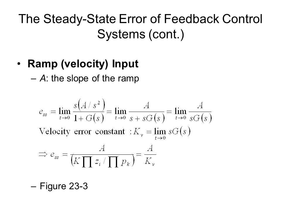 The Steady-State Error of Feedback Control Systems (cont.)
