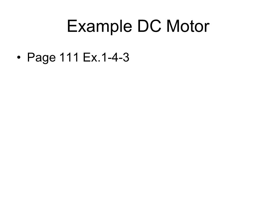 Example DC Motor Page 111 Ex.1-4-3