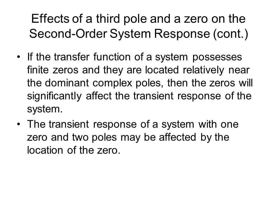 Effects of a third pole and a zero on the Second-Order System Response (cont.)