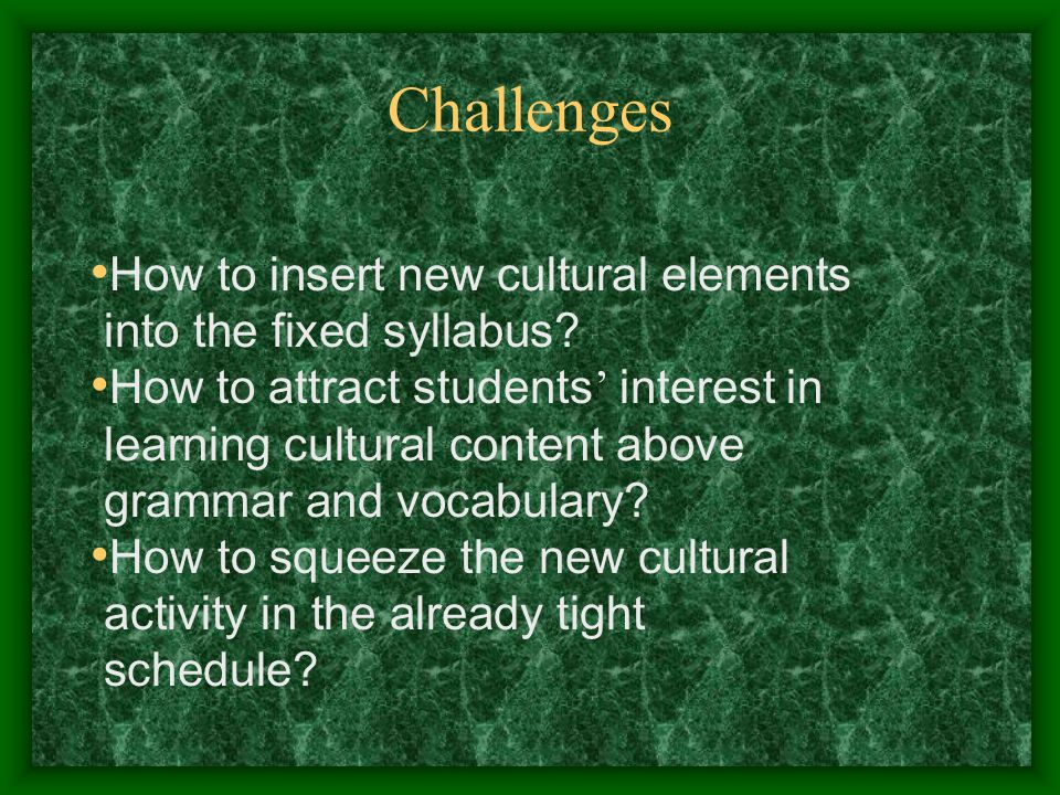 Challenges How to insert new cultural elements