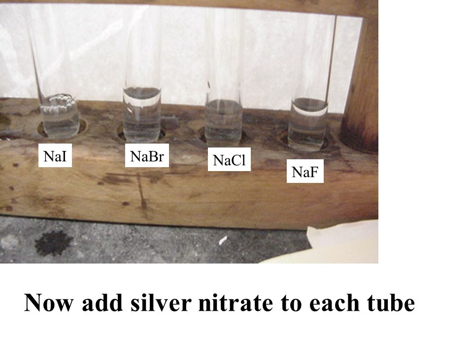 Now add silver nitrate to each tube