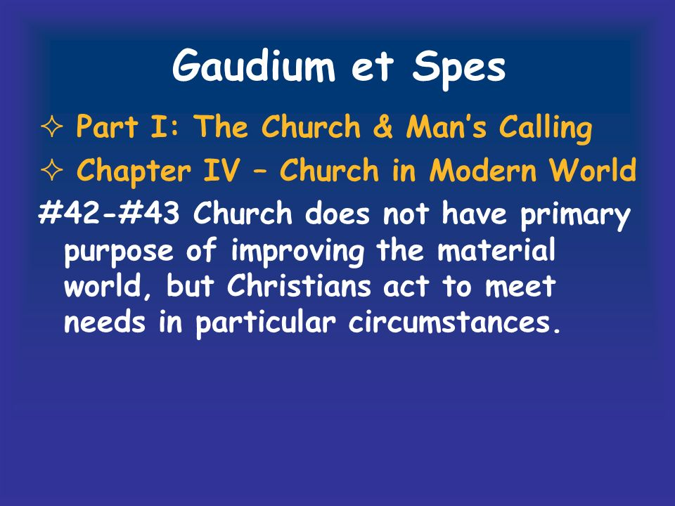 Gaudium et Spes Part I: The Church & Man's Calling