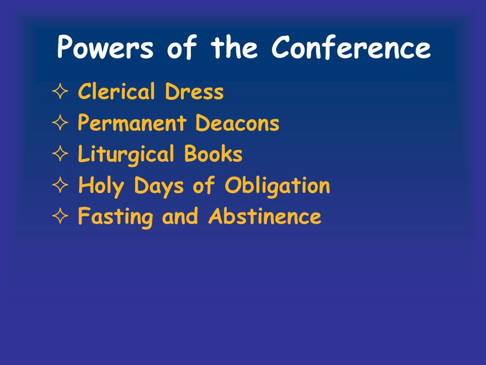 Powers of the Conference