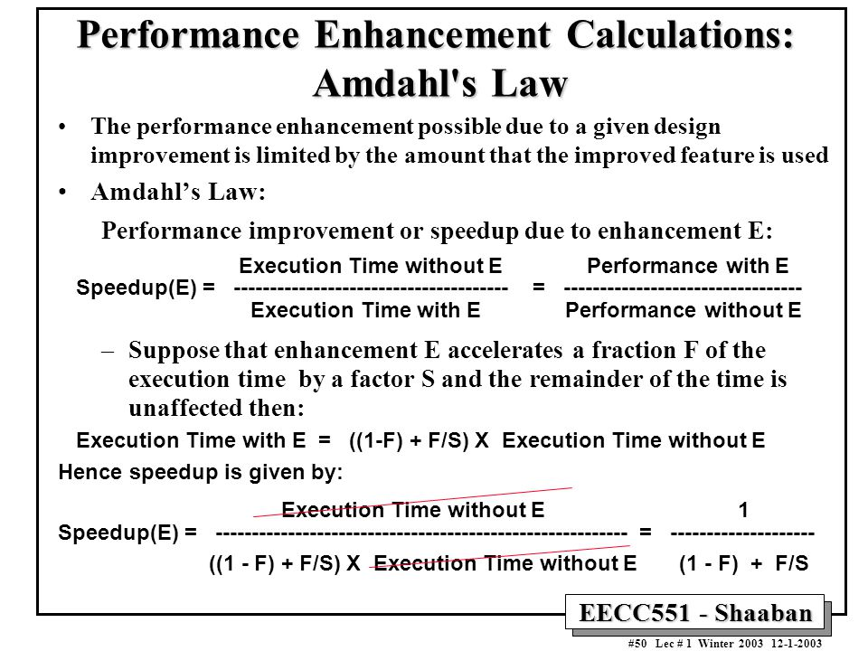 Performance Enhancement Calculations: Amdahl s Law