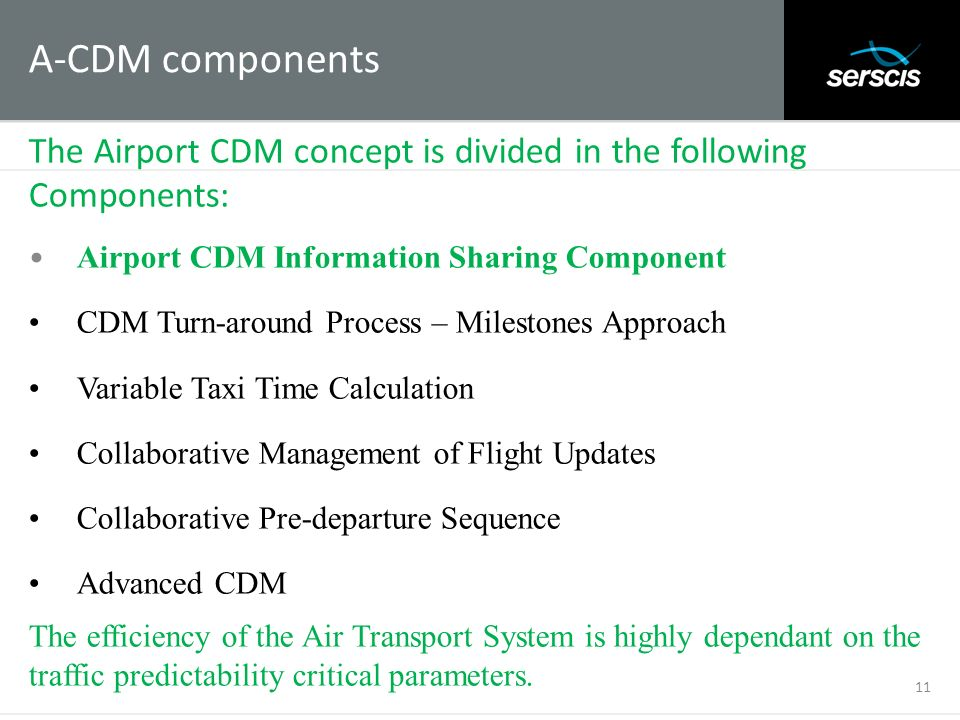 A-CDM components The Airport CDM concept is divided in the following Components: • Airport CDM Information Sharing Component.