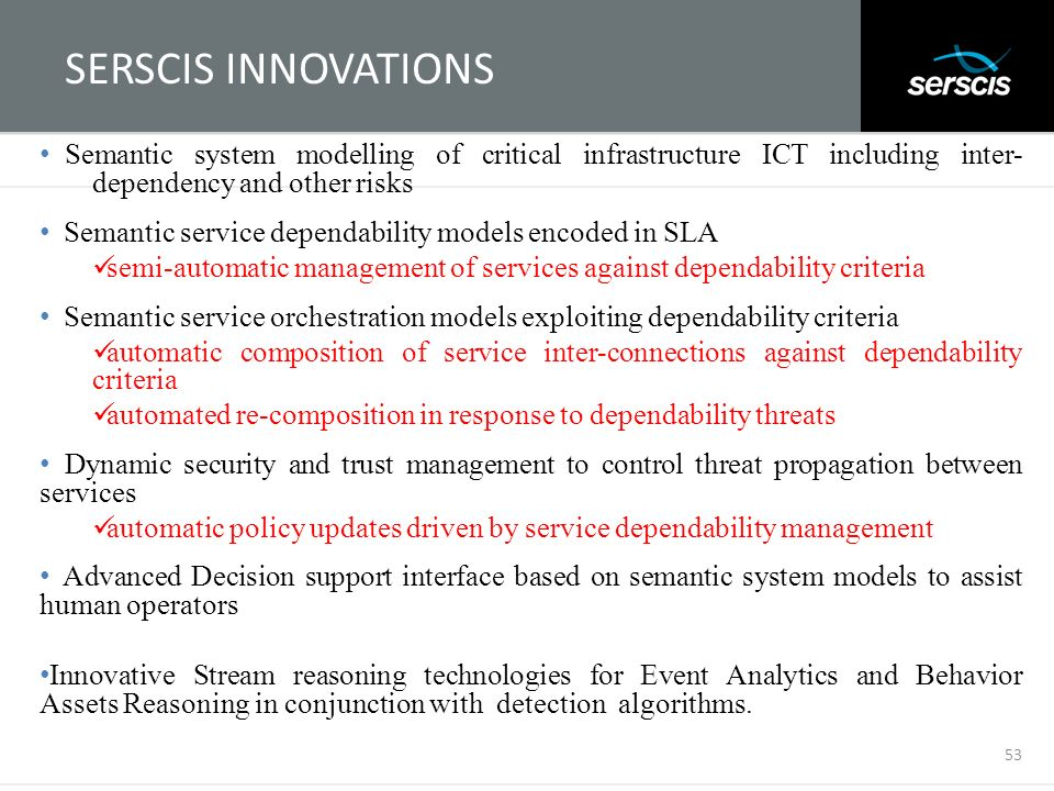 SERSCIS INNOVATIONS Semantic system modelling of critical infrastructure ICT including inter- dependency and other risks.
