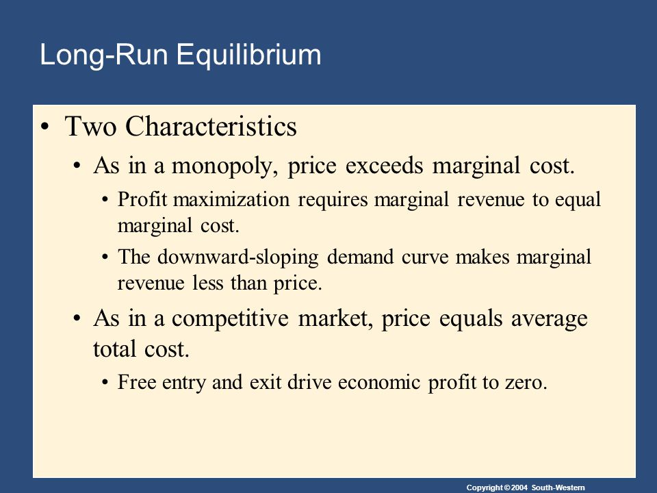 Long-Run Equilibrium Two Characteristics