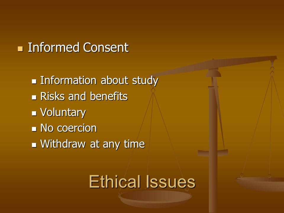 Ethical Issues Informed Consent Information about study