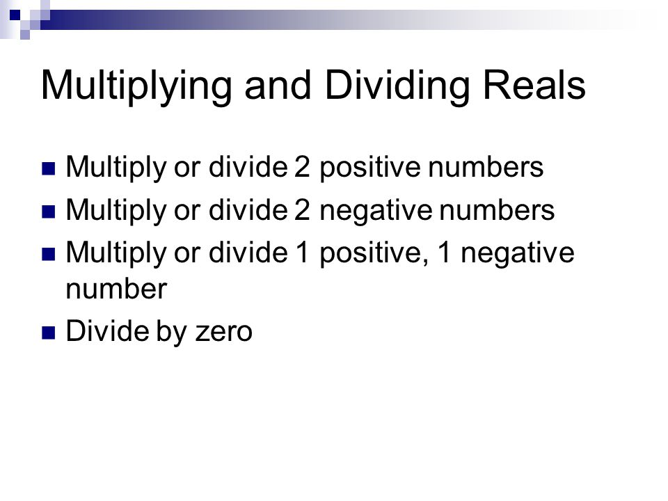 Multiplying and Dividing Reals