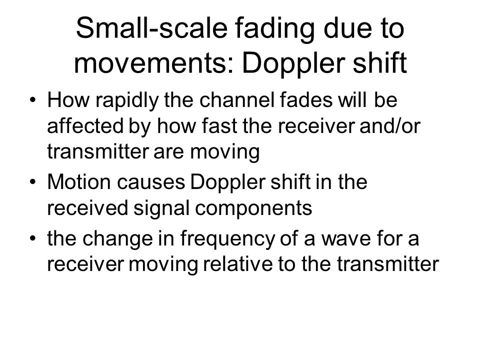 Small-scale fading due to movements: Doppler shift