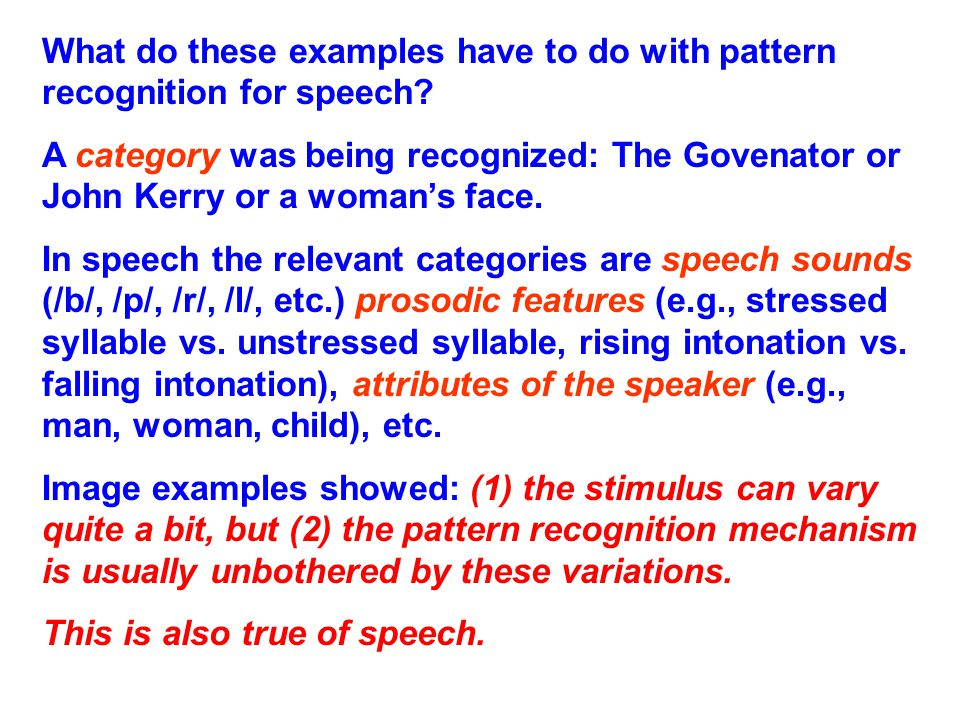What do these examples have to do with pattern recognition for speech