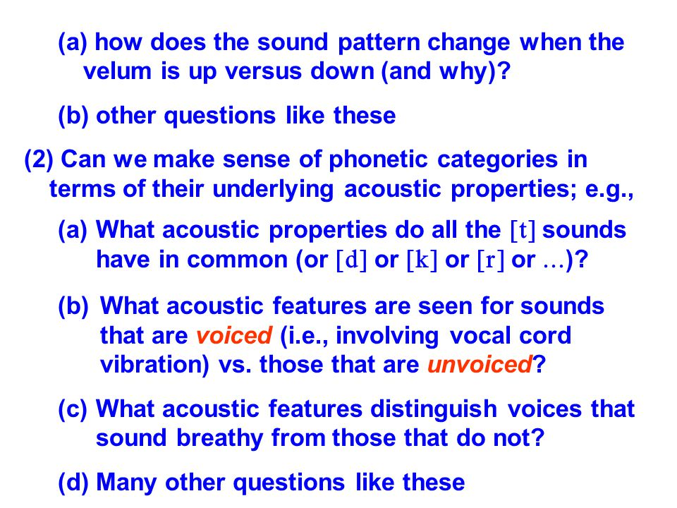how does the sound pattern change when the velum is up versus down (and why)