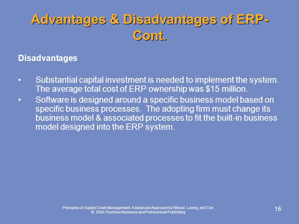 Advantages & Disadvantages of ERP- Cont.