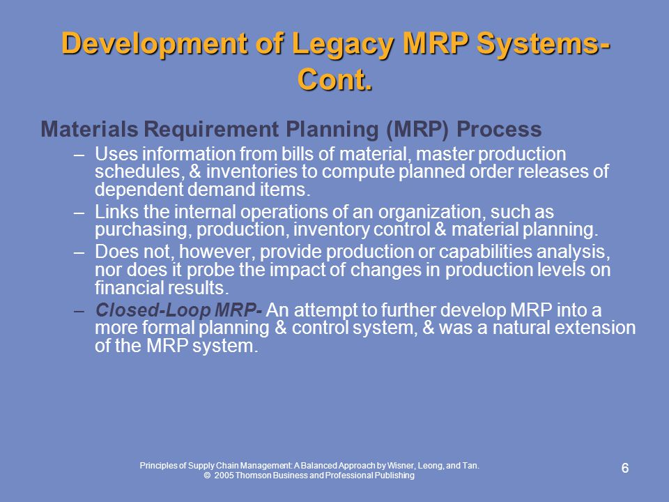 Development of Legacy MRP Systems- Cont.