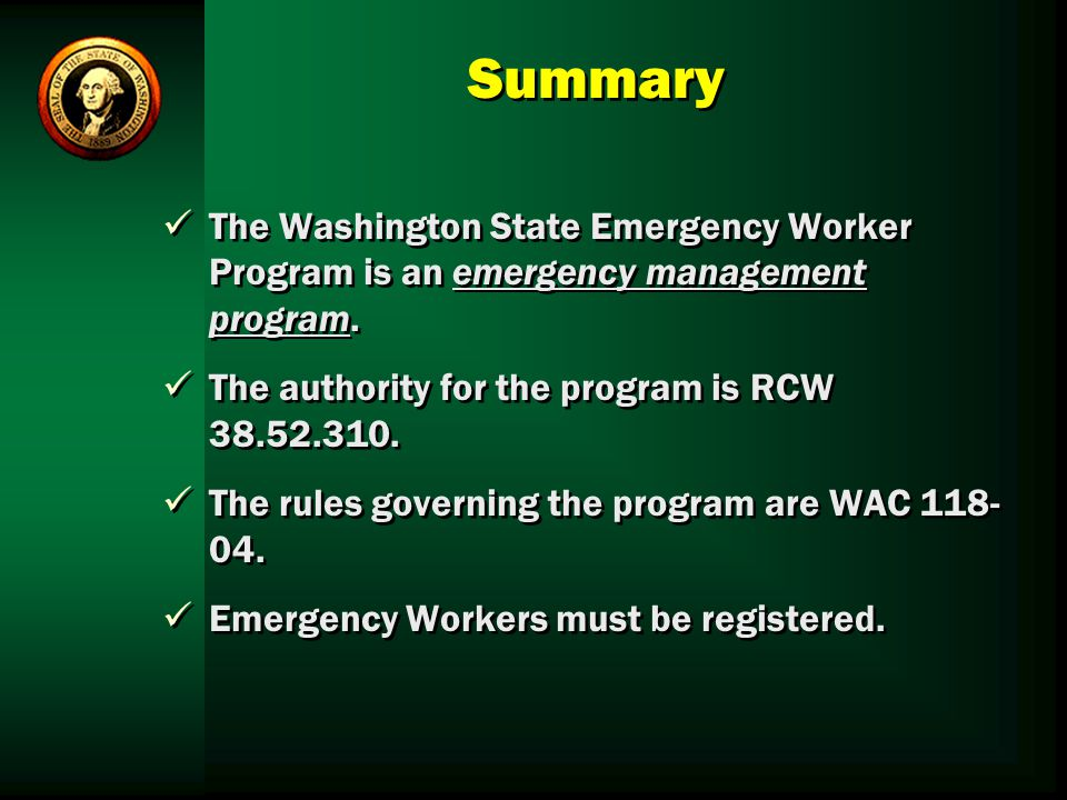 Summary The Washington State Emergency Worker Program is an emergency management program. The authority for the program is RCW